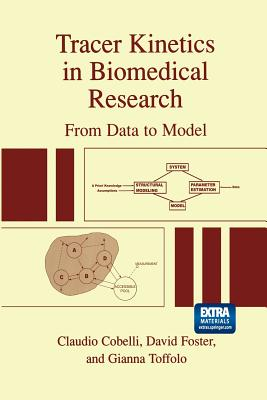 Tracer Kinetics in Biomedical Research: From Data to Model - Cobelli, Claudio, and Foster, David, and Toffolo, Gianna