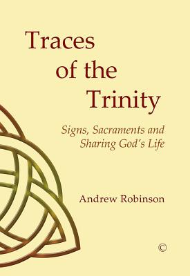 Traces of the Trinity: Signs, Sacraments and Sharing God's Life - Parsons, Susan F, and Heywood Thomas, John
