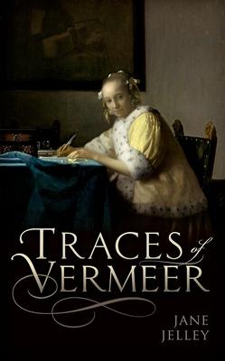 Traces of Vermeer - Jelley, Jane