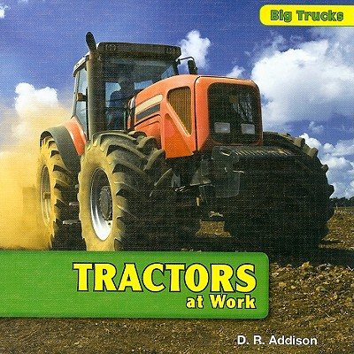 Tractors at Work - Addison, D R