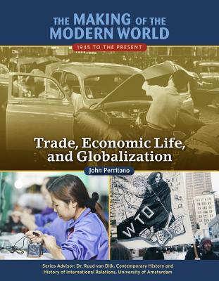 Trade, Economic Life, and Globalization - Perritano, John