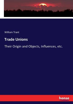 Trade Unions - Trant, William