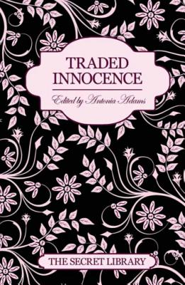 Traded Innocence - Sands, Toni