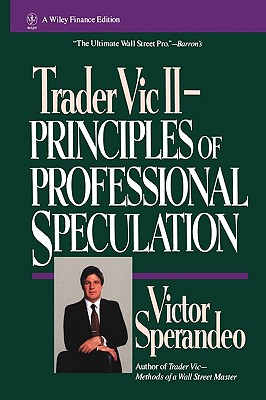 Trader Vic II: Principles of Professional Speculation - Sperandeo, Victor, and Brown, T Sullivan