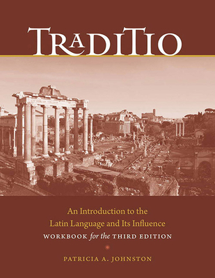 Traditio: An Introduction to the Latin Language and Its Influence - Johnston, Patricia A