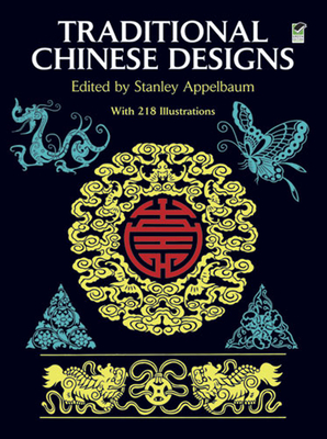 Traditional Chinese Designs - Appelbaum, Stanley (Editor)