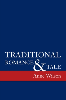 Traditional Romance and Tale: How Stories Mean - Wilson, Anne