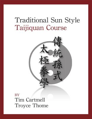 Traditional Sun Style Taijiquan Course - Cartmell, Tim, and Thome, Troyce