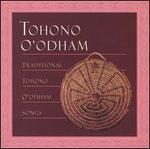 Traditional Tohono O'Odham Songs