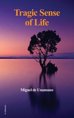 Tragic Sense of Life - De Unamuno, Miguel, and Crawford Flitch, J E (Translated by)