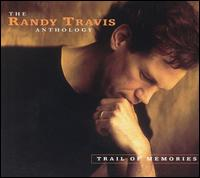 Trail of Memories: The Randy Travis Anthology - Randy Travis