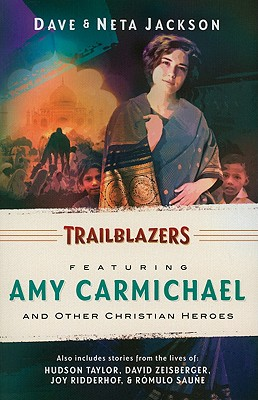 Trailblazers: Featuring Amy Carmichael and Other Christian Heroes - Jackson, Dave