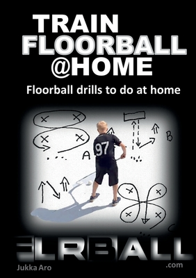 Train Floorball at Home: Floorball Drills to do at Home - Aro, Jukka