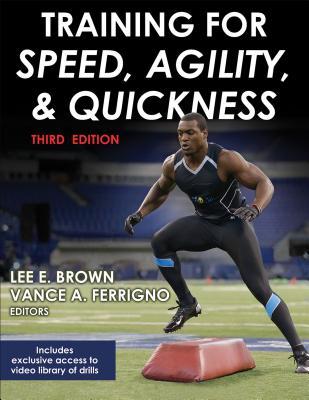 Training for Speed, Agility, and Quickness - Brown, Lee E (Editor), and Ferrigno, Vance A