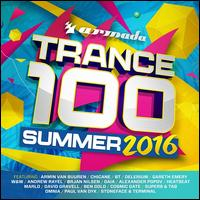 Trance 100 Summer 2016 - Various Artists