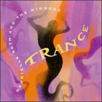 Trance - Gabrielle Roth & the Mirrors