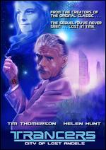 Trancers: City of Lost Angels - Charles Band