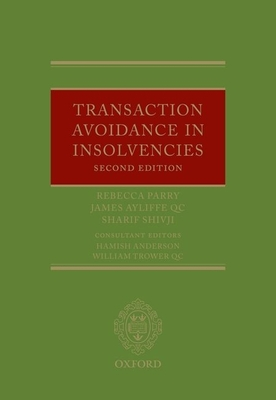 Transaction Avoidance in Insolvencies - Parry, Rebecca, and Ayliffe Qc, James, and Shivji, Sharif