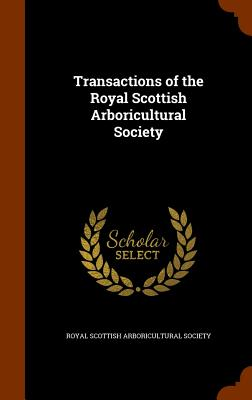 Transactions of the Royal Scottish Arboricultural Society - Royal Scottish Arboricultural Society (Creator)