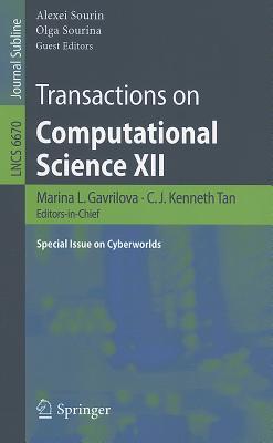 Transactions on Computational Science XII: Special Issue on Cyberworlds - Gavrilova, Marina