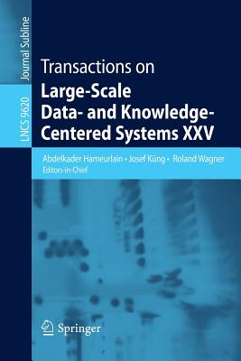 Transactions on Large-Scale Data- And Knowledge-Centered Systems XXV - Hameurlain, Abdelkader (Editor)