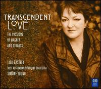 Transcendent Love: The Passions of Wagner and Strauss - John Harding (violin); Lisa Gasteen (soprano); West Australian Symphony Orchestra; Simone Young (conductor)