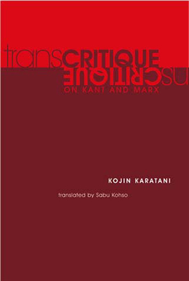Transcritique: On Kant and Marx - Karatani, Kojin