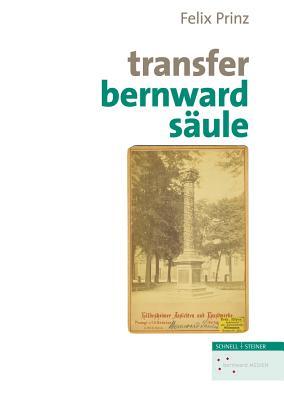 Transfer Bernwardsaule - Prinz, Felix, and Brandt, Michael (Editor), and Hohl, Claudia (Editor)