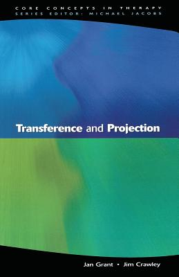 Transference and Projection - Grant, Jan, and Crawley, Jim, and Grant Jan