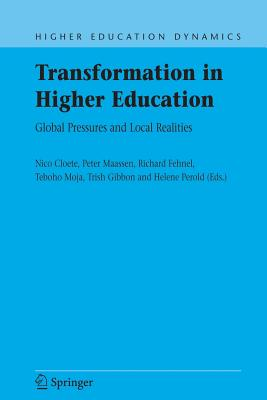 Transformation in Higher Education: Global Pressures and Local Realities - Cloete, Nico (Editor), and Maassen, Peter (Editor), and Fehnel, Richard (Editor)