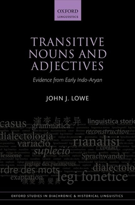 Transitive Nouns and Adjectives: Evidence from Early Indo-Aryan - Lowe, John J.