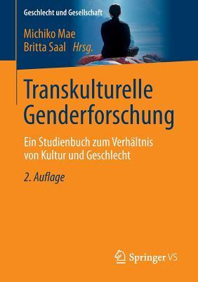 Transkulturelle Genderforschung: Ein Studienbuch Zum Verhaltnis Von Kultur Und Geschlecht - Mae, Michiko (Editor), and Saal, Britta (Editor)