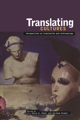 Translating Cultures: Perspectives on Translation and Anthropology - Rubel, Paula G (Editor)