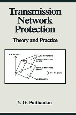 Transmission Network Protection: Theory and Practice - Paithankar, Yeshwant G