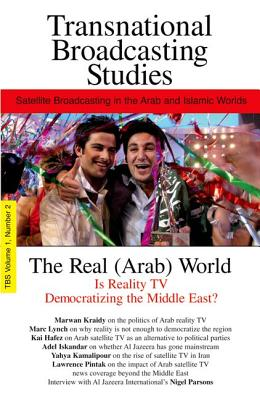 Transnational Broadcasting Studies, Volume 1: Satellite Broadcasting in the Arab and Islamic Worlds, Number 2 - Auc Press