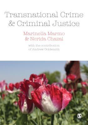 Transnational Crime and Criminal Justice - Marmo, Marinella, and Chazal, Nerida