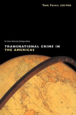 Transnational Crime in the Americas - Farer, Tom J (Editor), and Tom Farer (Editor)