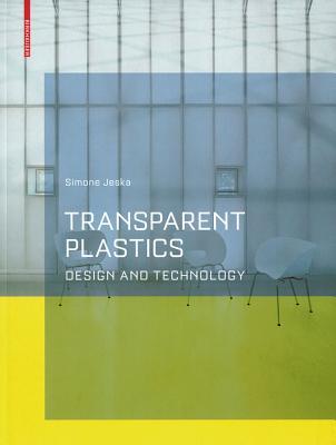 Transparent Plastics: Design and Technology - Jeska, Simone