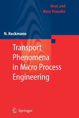 Transport Phenomena in Micro Process Engineering - Kockmann, Norbert