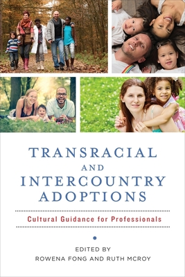 Transracial and Intercountry Adoptions: Cultural Guidance for Professionals - Fong, Rowena, Edd (Editor)