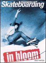 TransWorld Skateboarding: In Bloom