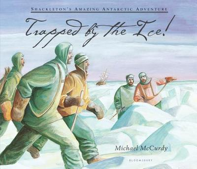 Trapped by the Ice!: Shackleton's Amazing Antarctic Adventure -