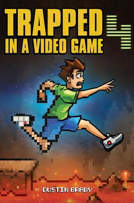 Trapped in a Video Game, Book Four - Brady, Dustin