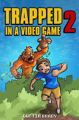 Trapped in a Video Game, Book Two - Brady, Dustin