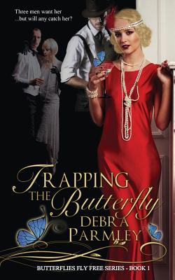 Trapping the Butterfly - Parmley, Debra