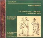 Trauerkantaten: G.P. Telemann, C.L. Boxbert, G. Riedel, J.S. Bach