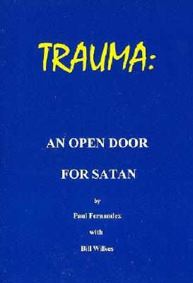 Trauma - An Open Door for Satan - Fernand, and Fernandez, Paul