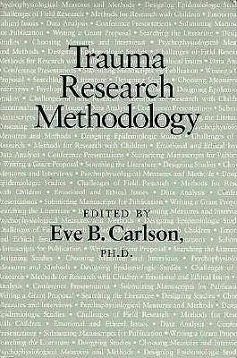 Trauma Research Methodology - Carlson, Eve B, PhD (Editor)