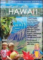 Travel with Kids: Hawaii - The Island of Kaua'i