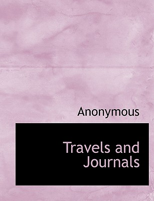 Travels and Journals - Anonymous